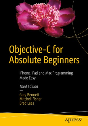 Objective-C for Absolute Beginners: iPhone and Mac Programming Made Easy
