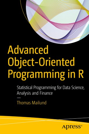 Advanced Object-Oriented Programming in R | SpringerLink