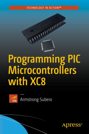 Programming PIC Microcontrollers with XC8 | SpringerLink