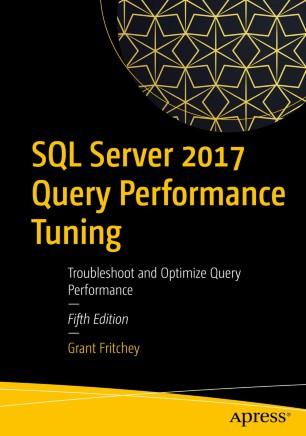 SQL Server 2017 Query Performance Tuning | SpringerLink