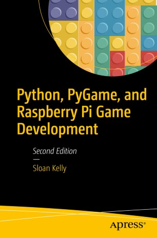 Python, PyGame, and Raspberry Pi Game Development | SpringerLink