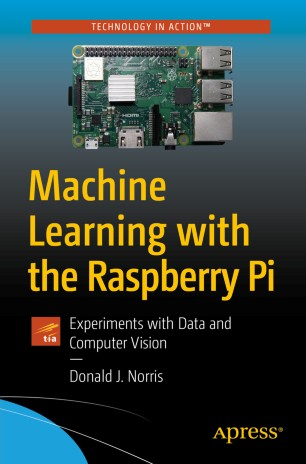 Machine Learning with Raspberry 2020 978-1-4842-5174-4