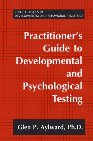 Practitioner's Guide to Developmental and Psychological Testing