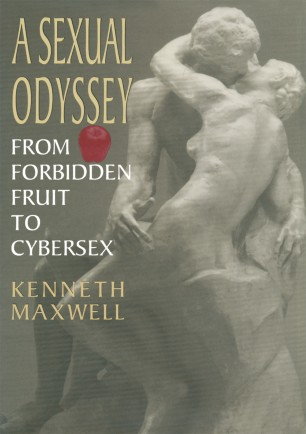 A Sexual Odyssey : From Forbidden Fruit to Cybersex
