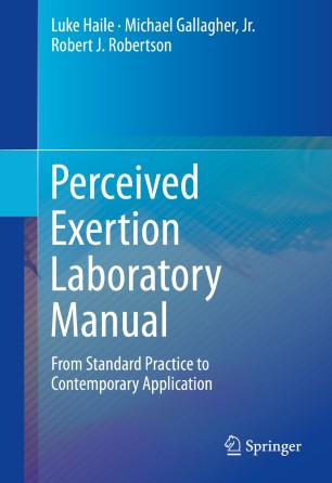 Perceived Exertion Laboratory Manual : From Standard Practice to Contemporary Application