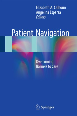 Patient Navigation : Overcoming Barriers to Care