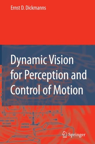 Dynamic Vision for Perception and Control of Motion