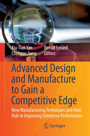 Advanced Design and Manufacture to Gain a Competitive Edge