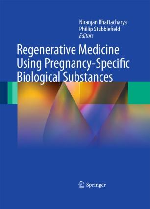 Regenerative Medicine Using Pregnancy-Specific Biological Substances