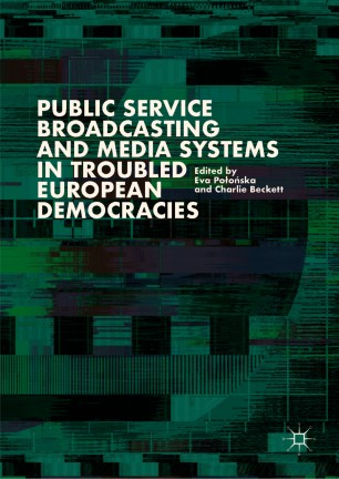 Public Service Broadcasting and Media Systems in Troubled