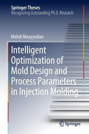 Intelligent Optimization of Mold Design and Process Parameters in