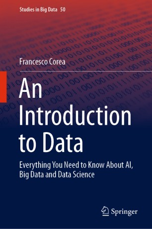 An Introduction to Data: Everything You Need to Know About AI, Big Data and Data Science