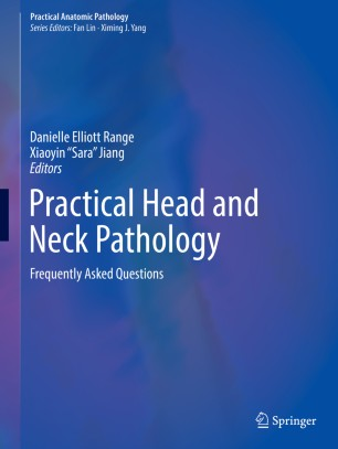 Practical Head Neck Pathology: Frequently 978-3-030-10623-2