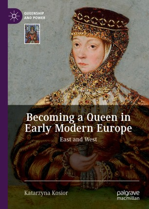 Becoming a Queen in Early Modern Europe | SpringerLink
