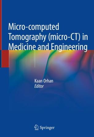 Micro-computed Tomography (micro-CT) 2020 978-3-030-16641-0