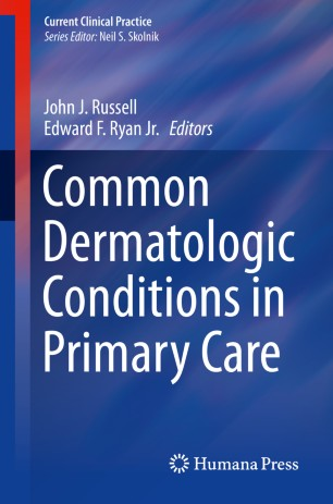 Common Dermatologic Conditions Primary Care 978-3-030-18065-2