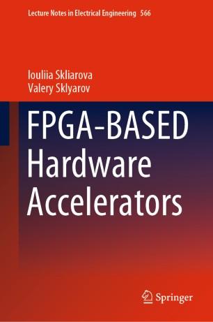 FPGA-BASED Hardware Accelerators | SpringerLink
