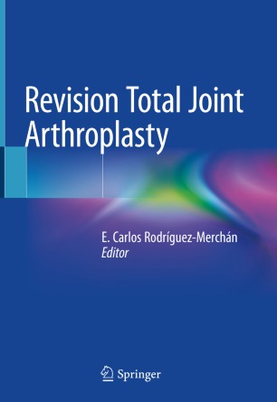 Revision Total Joint Arthroplasty 2020 978-3-030-24773-7