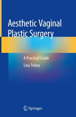 Aesthetic Vaginal Plastic Surgery 2020 978-3-030-24819-2