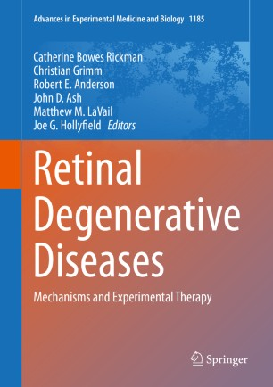 Retinal Degenerative Diseases: Mechanisms Experimental 978-3-030-27378-1