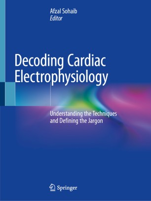 Decoding Cardiac Electrophysiology 2020 978-3-030-28672-9