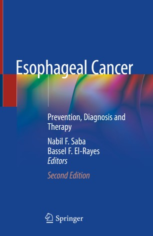 Esophageal Cancer: Prevention, Diagnosis Therapy 978-3-030-29832-6