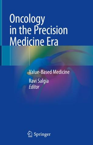 Oncology Precision Medicine Era: Value-Based 978-3-030-31471-2
