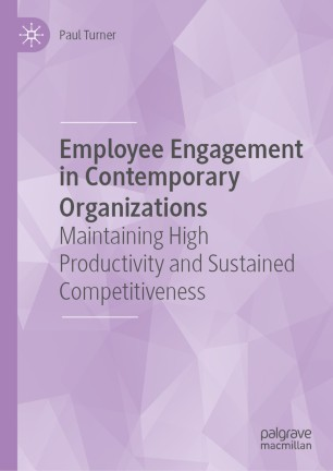Employee Engagement in Contemporary Organizations: Maintaining High Productivity and Sustained Competitiveness