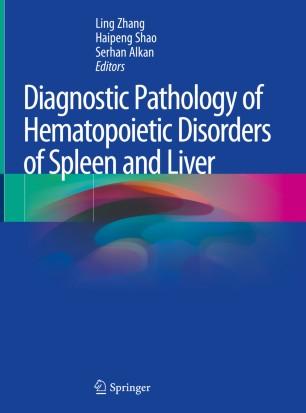 Diagnostic Pathology Hematopoietic Disorders Spleen 978-3-030-37708-3