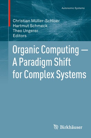 Organic Computing — A Paradigm Shift for Complex Systems