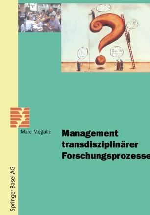 Management transdisziplinärer Forschungsprozesse