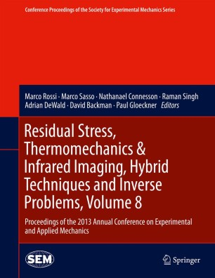 Residual Stress, Thermomechanics & Infrared Imaging, Hybrid Techniques and Inverse Problems, Volume 8