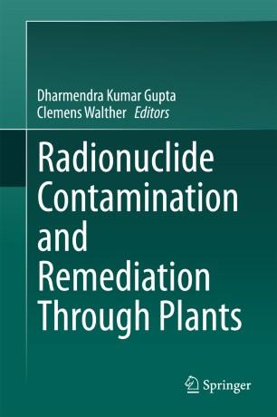 Radionuclide Contamination and Remediation Through Plants