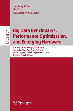 Big Data Benchmarks, Performance Optimization, and Emerging Hardware