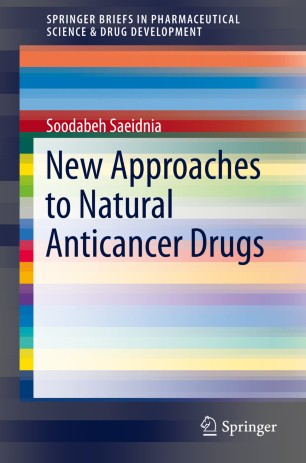 New Approaches to Natural Anticancer Drugs :