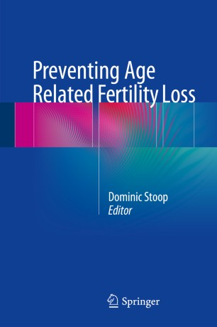 Preventing Age Related Fertility Loss :
