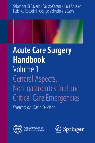 Acute Care Surgery Handbook : Volume 1 General Aspects, Non-gastrointestinal and Critical Care Emergencies