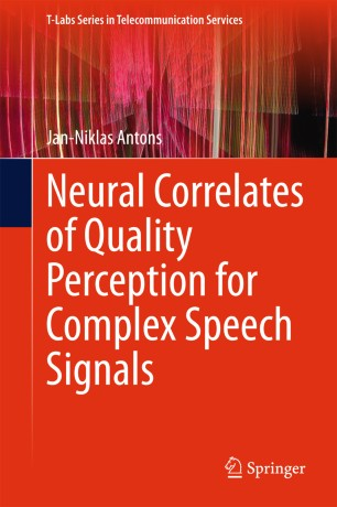 Neural Correlates of Quality Perception for Complex Speech Signals