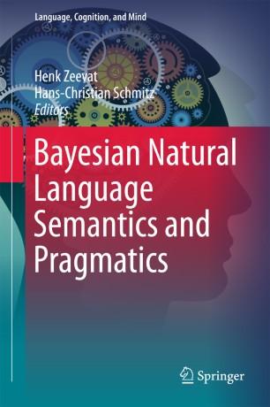 Bayesian Natural Language Semantics and Pragmatics