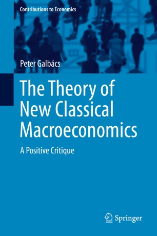 The Theory of New Classical Macroeconomics | SpringerLink
