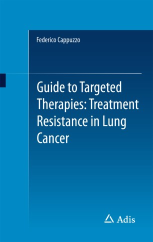 Guide to Targeted Therapies: Treatment Resistance in Lung Cancer :