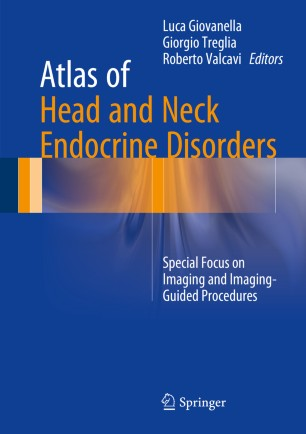 Atlas of Head and Neck Endocrine Disorders : Special Focus on Imaging and Imaging-Guided Procedures