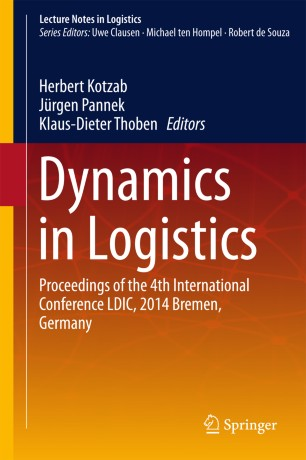 Dynamics in Logistics : Proceedings of the 4th International Conference LDIC, 2014 Bremen, Germany