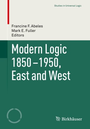 Modern Logic 1850-1950, East and West