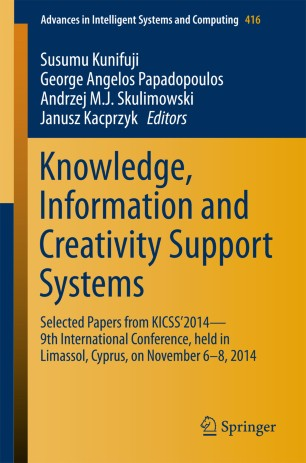 Knowledge, Information and Creativity Support Systems