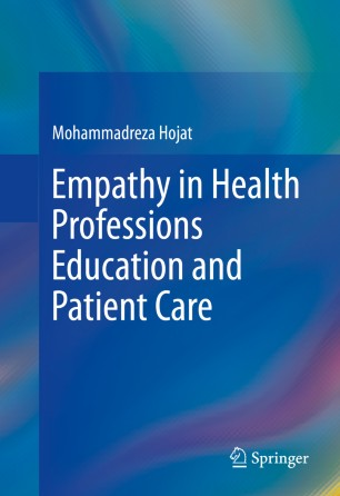 Empathy in Health Professions Education and Patient Care :