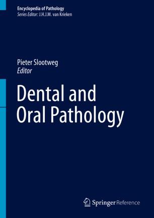 Dental and Oral Pathology :