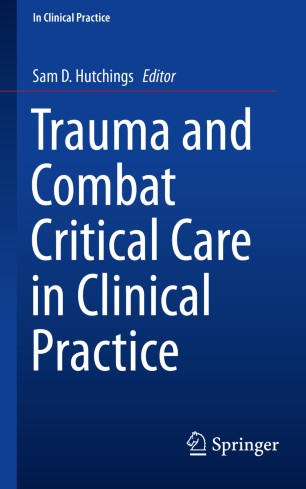 Trauma and Combat Critical Care in Clinical Practice :
