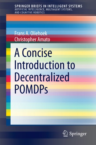 A Concise Introduction to Decentralized POMDPs