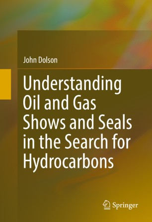 Understanding Oil and Gas Shows and Seals in the Search for Hydrocarbons :